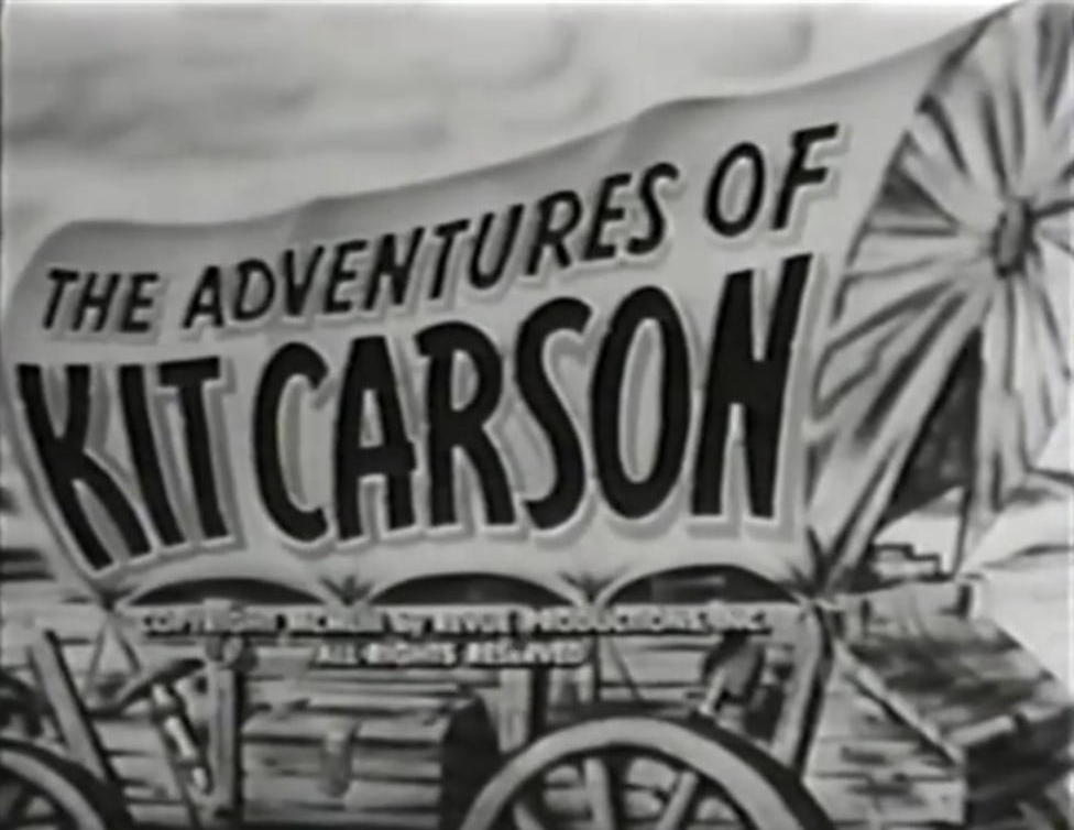 The Adventures Of Kit Carson [1951-1960]